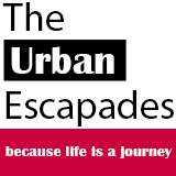The Urban Escapades – Because Life is a Journey